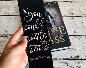 Throne of Glass Bookmark, You Could Rattle the Stars Bookmark, Throne of Glass, Aelin Bookmark, Throne of Glass Quotes, Sarah J Maas Gifts