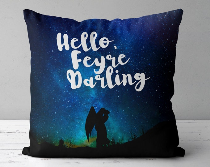 Feysand Pillow, ACOMAF Pillow, Rhysand Quote, Feyre, A Court of Mist and Fury Pillow, Bookish Pillow, Sarah J Maas, Hello Feyre Darling