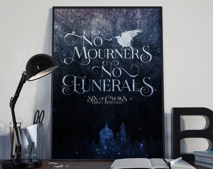 Six of Crows Print, No Mourners No Funerals, Ketterdam, Crooked Kingdom, Kaz Brekker, Inej Ghafa, The Dregs, Grishaverse, Leigh Bardugo