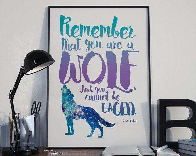 Rhysand Quote Poster, Remember that you are a wolf and you cannot be caged, Sarah J Maas, A Court of Wings and Ruin, Print, Inspirational