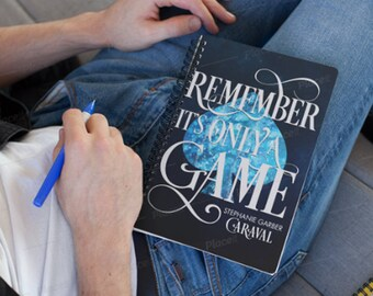 Caraval Series Notebook, Remember It's Only a Game, Legendary, Finale, Stephanie Garber, Bookish, Spiral Notebook, Gift