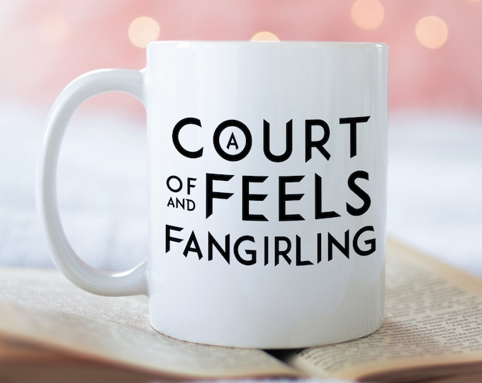 A Court of Feels and Fangirling, ACOTAR Mug, ACOWAR, ACOMAF, Bookish Mug, Rhysand, Feysand, Sarah J Maas, A Court of Thorns and Roses