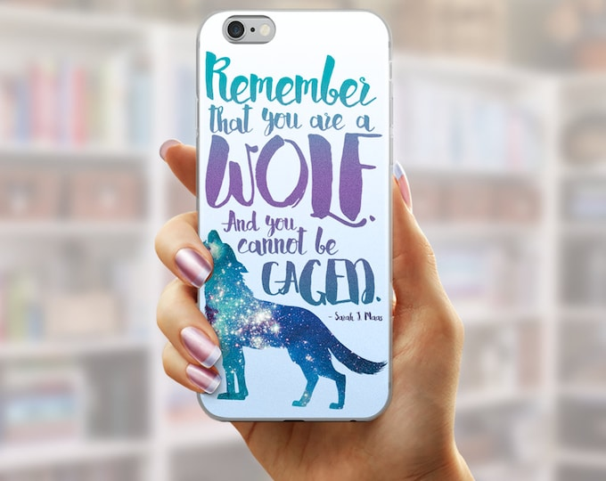 A Court of Wings and Ruin Phone Case, Phone Case, ACOTAR Phone Case, Remember that you are a wolf, Rhysand Quote, Feyre, ACOWAR, Wolf Gifts