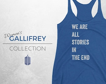 STORIES Tank - Doctor Who Inspired Shirt, Doctor Who Women's Shirt, Doctor Who Women's Tank, DW, Stories in the End, BBC, Doctor Who, Doctor