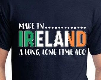 cbdc52d3 Made In Ireland, Made In Ireland Shirt, Funny Irish Shirt, Irish Gift,  Irish Shirt