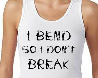 Yoga Tank, I Bend so I Dont Break, Yoga Tank Top, Yoga Shirt, Workout shirts, Workout Tank, Yoga Racerback Tank, Fitness Top
