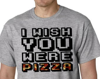 I Wish You Were Pizza, Funny Pizza Shirt, Food, Pizza Lover, Pizza Party Shirt
