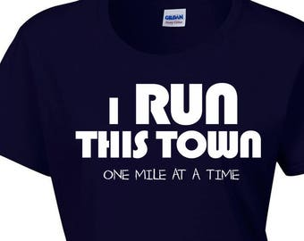 Runner Shirt. I Run This Town, One Mile At a Time. Workout T-shirt. Running Shirt. Funny Workout Shirt