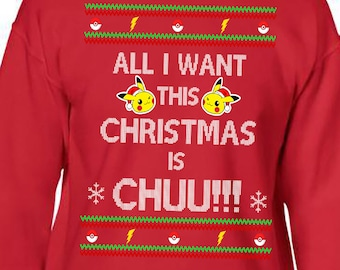 Ugly Christmas Sweater, Ugly Christmas Party, Pokemon, All I Want is You Picachu Christmas Sweatshirt, Ugly Sweater Party, Ugly Xmas Sweater