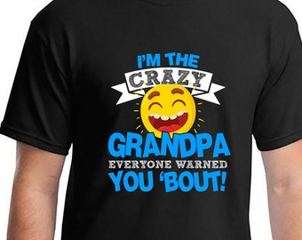 85ca84ed Father's Day, Father's Day Shirt, Im The Crazy Grandpa, Funny Gift for  Grandpa, Father's Day Gift