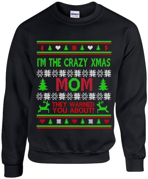 Ugly Christmas Sweater Crazy Mom Mom Sweatshirt Ugly Etsy