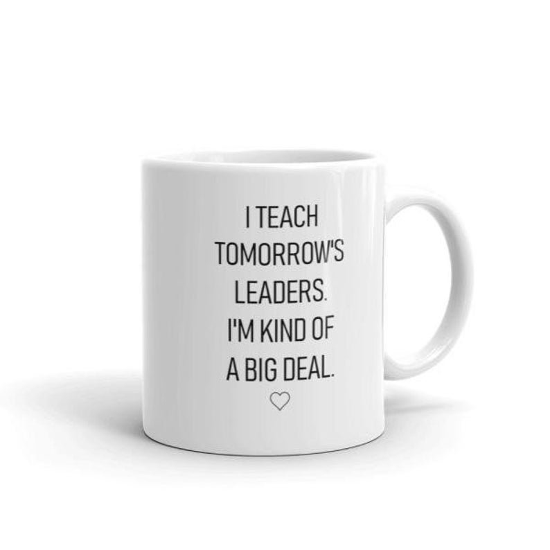 Teacher Gift Coffee Mug I Teach Tomorrow's Leaders image 0