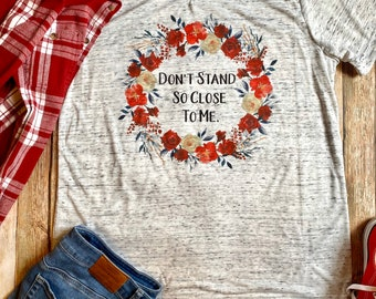 Social Distancing Shirt, Don't Stand So Close To Me Shirt, Introvert Shirt, Funny Shirt, Birthday Gift for Introvert, Anxiety Shirt