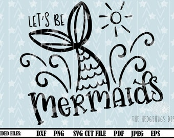 Mermaid SVG, Let's be Mermaids SVG, Beach svg, Mermaid cut file, Summer svg, svg Files for Cricut, SVG Cutting Files, svg Files Sayings