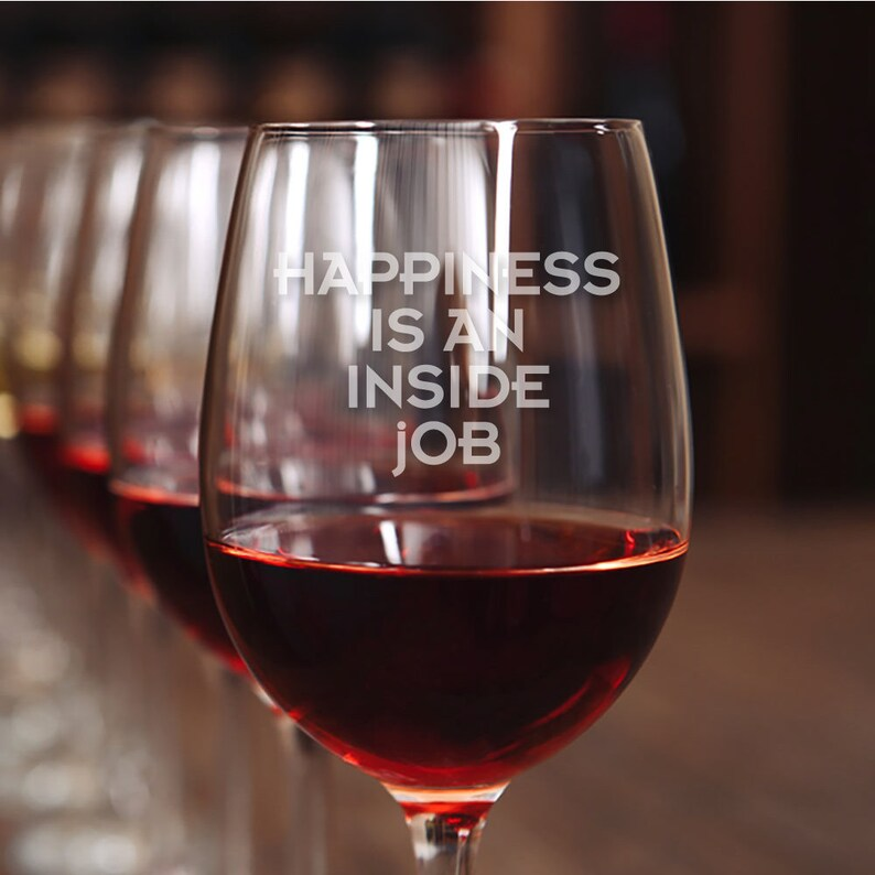 WG18OZ-AZ146Q Happiness Is An Inside Job Engraved 18-ounce Wine Glass Holiday Gift Housewarming Gift Birthday Gift