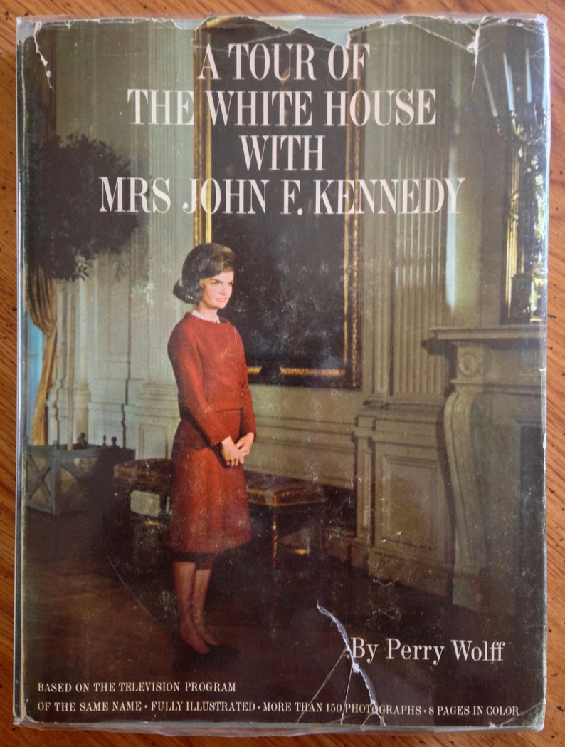 JFK Jacqueline Kennedy Tour of the White House Hardcover Book Perry Wolff  1962 Free Shipping