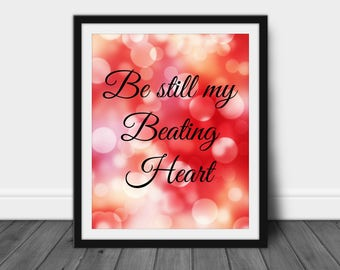 Love Quote Saying, Instant Download, Printable Wall Art, Downloadable Print, Digital Print, Printable Love Quote, Be Still My Heart, Print