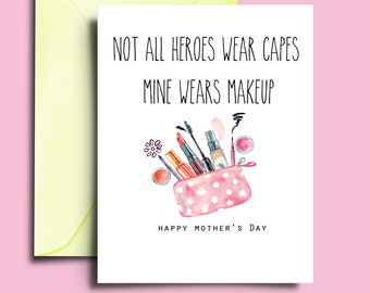 Funny Mother's Day Card Not All Heroes Wear Capes Card for Fashionista Mom Diva Mom Cool Mom Card for Wife Mother in Law Grandmother