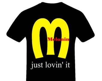 Melanin Just Loving It shirt