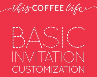 Basic Invitation Customization for Editable Invitations from This Coffee Life