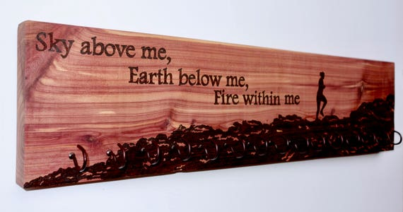 "Race Medal Holder, ""Sky above me, Earth below me, Fire within me"", woodburned on cedar"