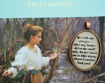 Wuthering Heights Be with me always -  Bronte Quote Necklace or Key Ring