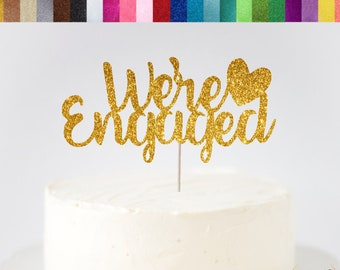 We're Engaged Cake Topper, Engagement Party Cake Topper, Were Engaged Cake Topper, Engaged Cake Topper, Glitter Engagement Cake Topper