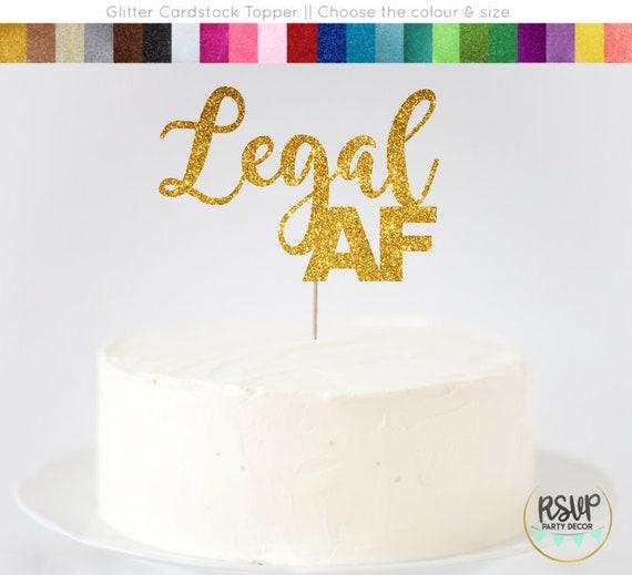 Legal AF Cake Topper 21st Birthday 18th 19th 16th
