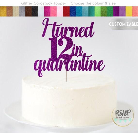 Pleasing Any Age Custom Quarantine Birthday Cake Topper Happy Birthday Funny Birthday Cards Online Barepcheapnameinfo