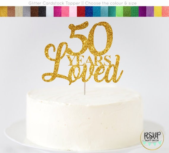 50 Years Loved Cake Topper 50th Birthday