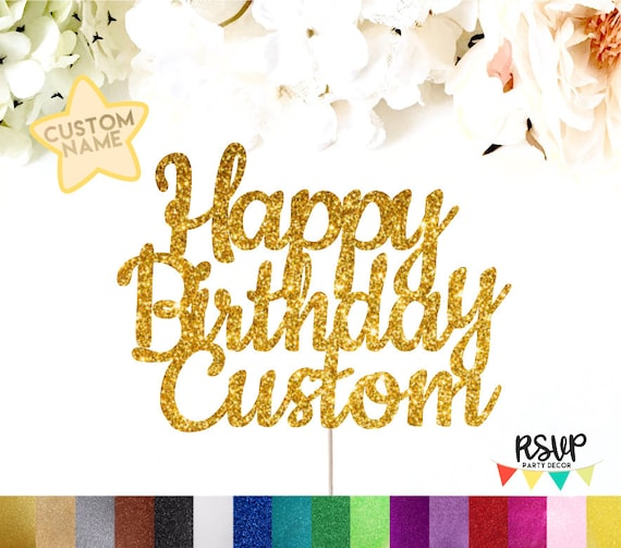 custom happy birthday cake topper happy birthday name cake etsy
