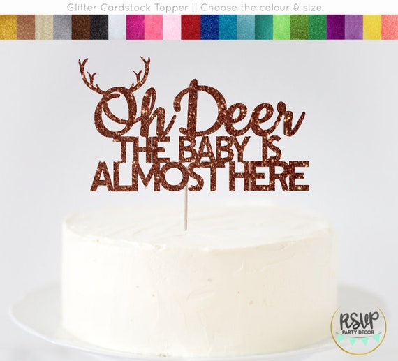 37786c8451539 Oh Deer The Baby Is Almost Here Cake Topper, Oh Deer Cake Topper, Oh ...