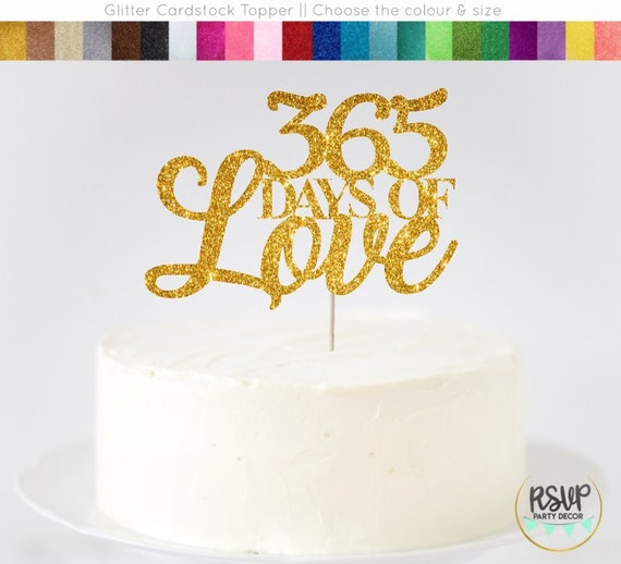 365 Days Of Love Cake Topper 1st Anniversary Cake Topper Etsy