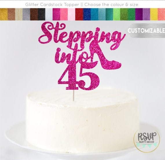 Outstanding Any Number Stepping Into 45 Cake Topper Fabulous Birthday Cake Birthday Cards Printable Opercafe Filternl