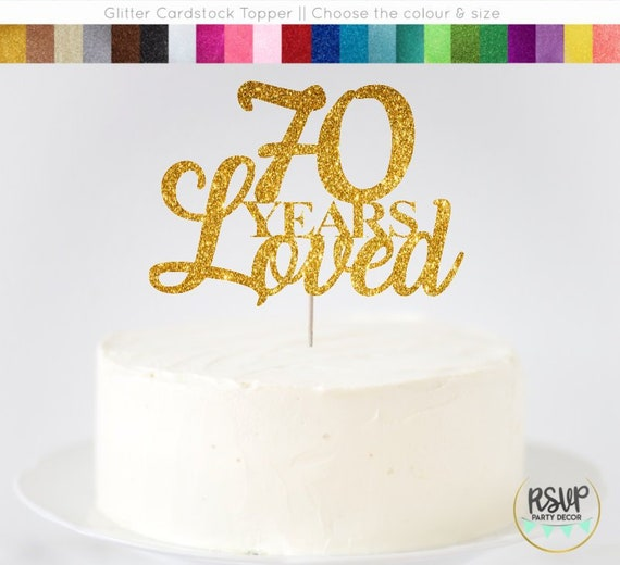 70 Years Loved Cake Topper 70th Birthday