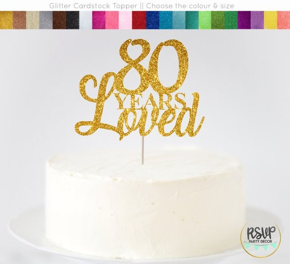 80 Years Loved Cake Topper 80th Birthday Decorations Glitter Centrepieces Gold