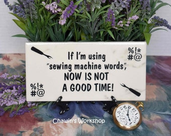 """If I'm using """"sewing machine words"""", now is not a good time! Sewist Gift Craft Room Sign Sewing Room Sign Free Ship Domestic ChawinsWorkshop"""