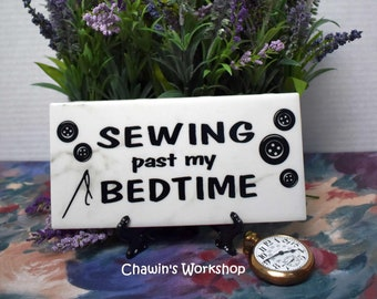 Sewing Past my Bedtime, Funny Sewing Gift, Funny Craft Room Sign, Sewing Quilting Sign, Free ship Domestic, Sewist Sign ChawinsWorkshop