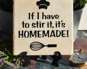If I have to stir it, it's HOMEMADE! Funny Kitchen Sign, Cooking Humour, Mother's Day Father's Day Gift, Free Ship Domestic, ChawinsWorkshop