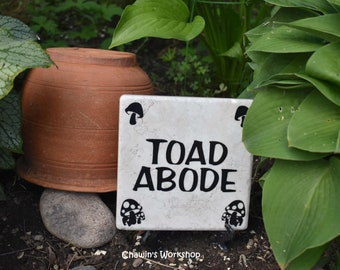 Toad Abode, Funny Garden Sign, Toad House Sign, Cute Gift for Gardener Mother's Day Father's Day Gift Free Domestic Shipping ChawinsWorkshop