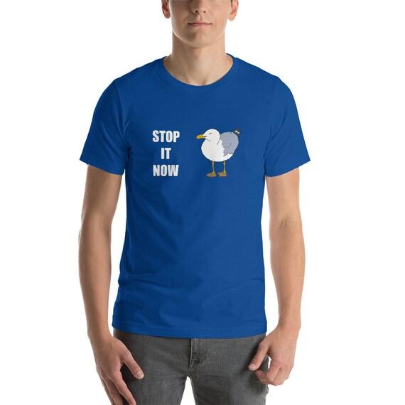 Mouettes arrêter arrêter Mouettes maintenant T-Shirt manches courtes unisexe haut de gamme 0c4aae