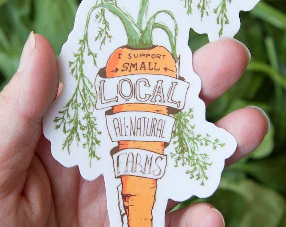 I Support Small Local All-Natural Farms Sticker