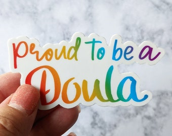 Doula Sticker, Proud to be a Doula, birth worker gift, Vinyl Stickers, weatherproof