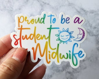 Student Midwife Sticker, Proud to be a student midwife, midwifery student gift, Vinyl Stickers, weatherproof, birth workers
