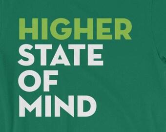 Higher State of Mind T-Shirt - marijuana, ganja, weed, 420, haze, kush, indica, cannabis, lifestyle