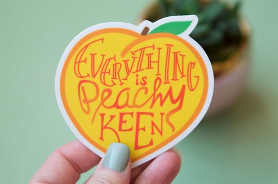 Everything Is Peachy Keen Sticker