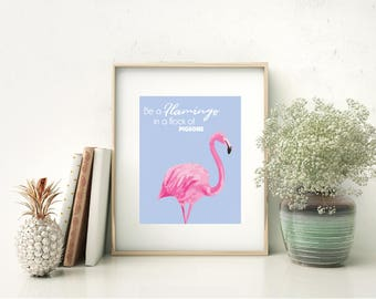 Be A Flamingo Print, Flamingo Print, Flamingo Art, Flamingo Gift, Inspirational Quote print, Framed Quote Print