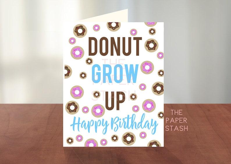 Donut Grow Up Happy Birthday Card PRINTABLE Donuts Fun