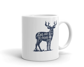 Let All Be Done In Love - Coffee Mug