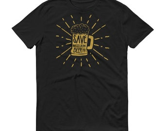 Save Water Drink Beer - Short-Sleeve T-Shirt